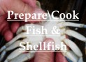 Prepare\Cook Fish & Shellfish