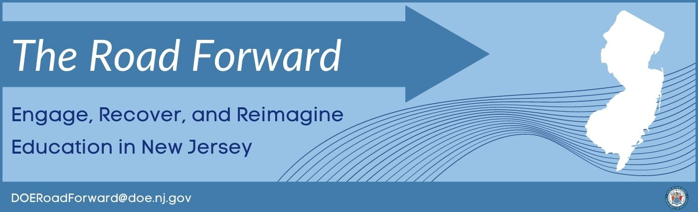 The Road Forward: Engage, Recover, and Reimagine Education in New Jersey