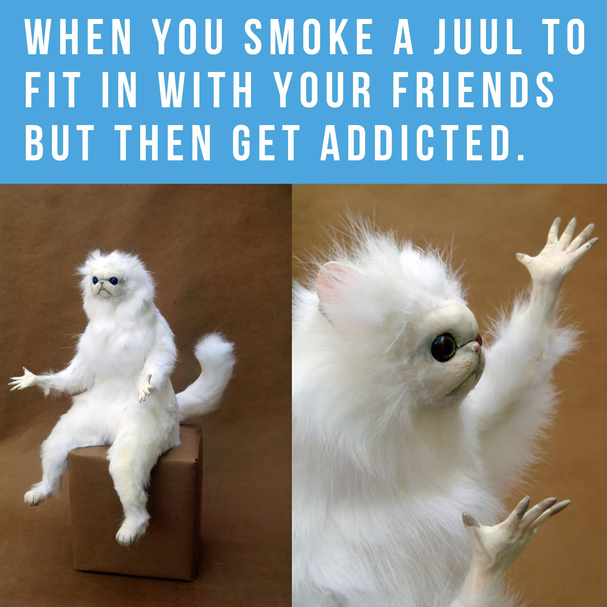 when you smoke Juul to fit in with your friends but then get addicted- anti-vape meme