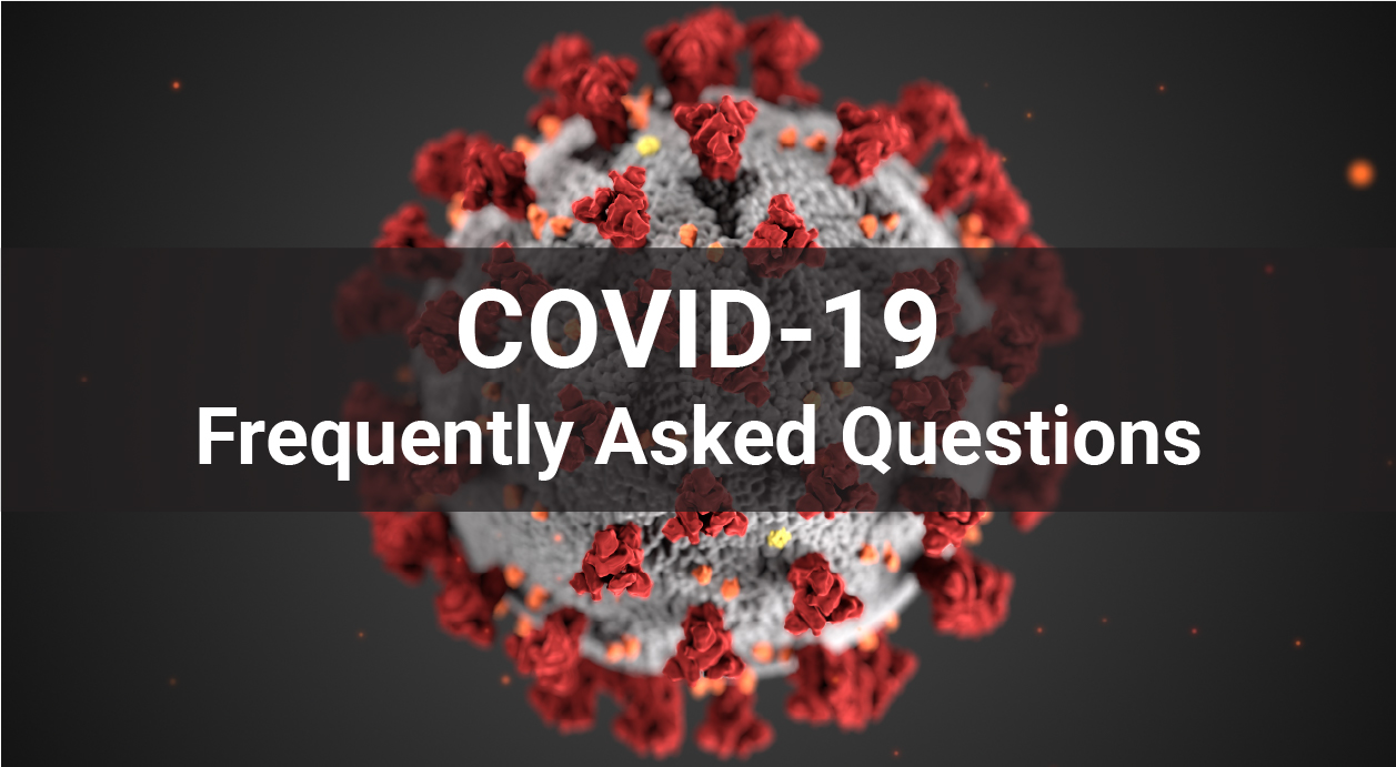 Find answers to common questions regarding the COVID-19 virus.