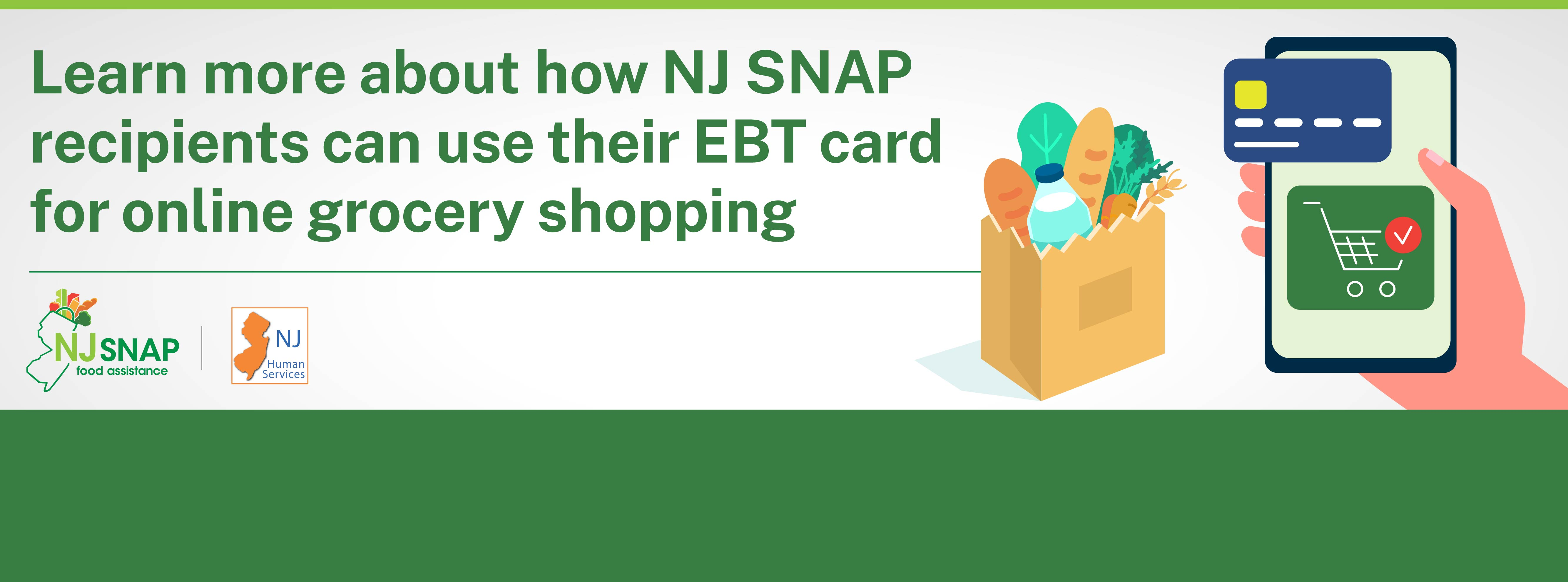 NJ SNAP recipients will be able to use their benefits card to order groceries from Amazon starting on May 27. Walmarts, ShopRites and The Fresh Grocers that that provide online shopping will also accept online ordering with SNAP benefits starting on