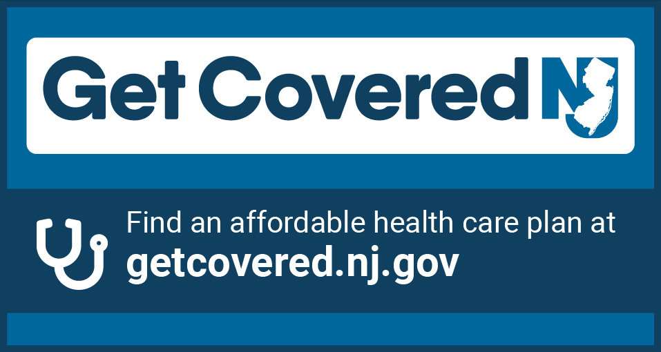 Image: GetCoveredNJ -  Check out your options and enroll today! Visit GetCovered.NJ.gov to get started.