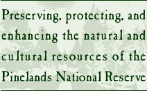 Preserving, protecting, and enhancing the natural and cultural resources of the Pinelands National Reserve graphic
